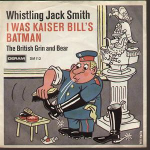 Whistling Jack Smith - I Was Kaiser Bill's Batman (Portada 45)