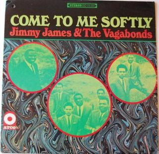 Jimmy James & The Vagabonds - Come To Me Softly